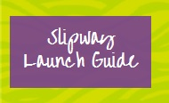 Slipway Launch Guide
